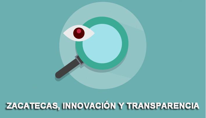 Zacatecas, innovación y transparencia